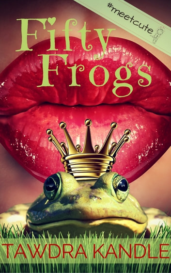 Fifty Frogs ebook by Tawdra Kandle