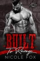 Built to Ravage - Moretti Family Mafia, #2 ebook by