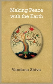 Making Peace with the Earth ebook by Vandana Shiva