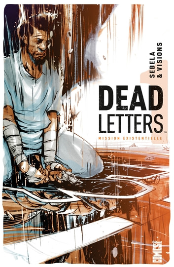 Dead Letters - Tome 01 - Mission existentielle ebook by Christopher Sebela,Chris Visions