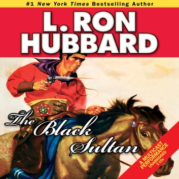 The Black Sultan audiobook by L. Ron Hubbard