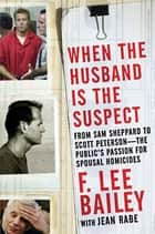 When the Husband is the Suspect ebook by F. Lee Bailey,Jean Rabe