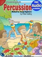 Percussion Lessons for Kids - How to Play Percussion for Kids (Free Audio Available) ebook by LearnToPlayMusic.com, Peter Gelling, James Stewart