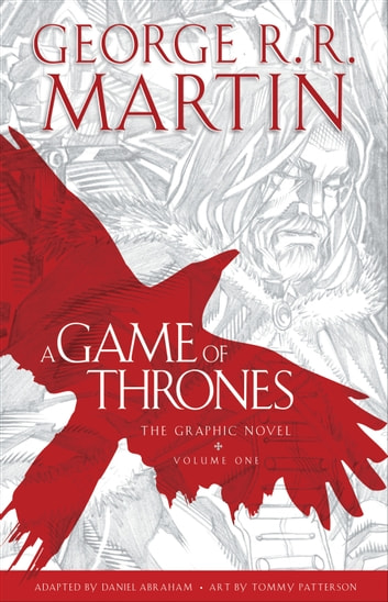 A Game of Thrones: The Graphic Novel - Volume One ebook by George R. R. Martin,Daniel Abraham