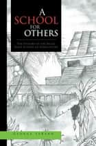 A School for Others ebook by George LeBard