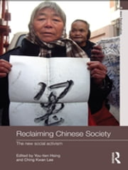 Reclaiming Chinese Society - The New Social Activism ebook by