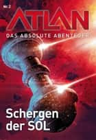 Atlan - Das absolute Abenteuer 2: Schergen der SOL ebook by Peter Griese, Peter Terrid, Perry Rhodan Redaktion