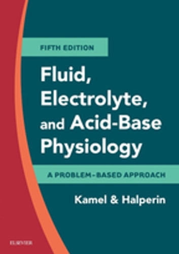 Fluid, Electrolyte and Acid-Base Physiology E-Book - A Problem-Based Approach ebook by Kamel S. Kamel, MD, FRCPC,Mitchell L. Halperin, MD, FRCPC
