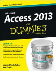 Access 2013 For Dummies ebook by Ken Cook,Laurie Ulrich Fuller
