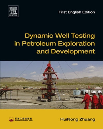 Dynamic well testing in petroleum exploration and development ebook dynamic well testing in petroleum exploration and development ebook by huinong zhuang fandeluxe Images