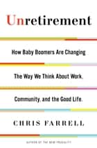 Unretirement ebook by Chris Farrell