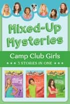 Mixed-Up Mysteries - 3 Stories in 1 ebook by Renae Brumbaugh, Jean Fischer, Erica Rodgers