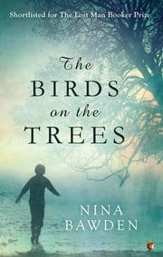 The Birds on the Trees ebook by Nina Bawden