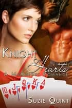 Knight of Hearts ebook by Suzie Quint