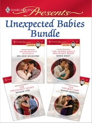Unexpected Babies Bundle: Androletti's Mistress\The Desert King's Pregnant Bride\The Pregnancy Secret\The Vasquez Baby - Androletti's Mistress\The Desert King's Pregnant Bride\The Pregnancy Secret\The Vasquez Baby ebook by Melanie Milburne,Annie West,Maggie Cox,Sarah Morgan