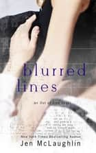 Blurred Lines - Out of Line #5 ebook by Jen McLaughlin