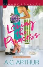 Loving the Princess ebook by