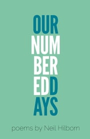 Our Numbered Days ebook by Neil Hilborn