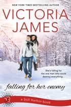 Falling for Her Enemy ebook by Victoria James