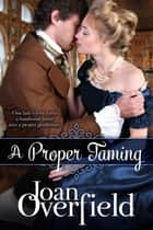 A Proper Taming ebook by Joan Overfield