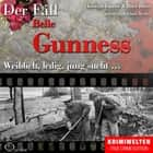 Truecrime - Weiblich, ledig, jung sucht (Der Fall Belle Gunness) audiobook by Peter Hiess, Christian Lunzer