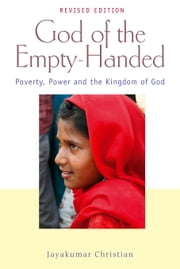 God of the Empty-Handed - Poverty, Power and the Kingdom of God ebook by Jayakumar Christian