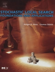 Stochastic Local Search - Foundations & Applications ebook by Holger H. Hoos, Thomas Stützle