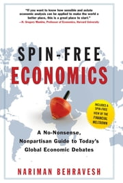 SPIN-FREE ECONOMICS ebook by Nariman Behravesh