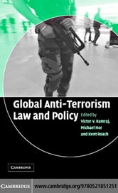 Global Anti-Terrorism Law Policy ebook by Ramraj, Victor V.