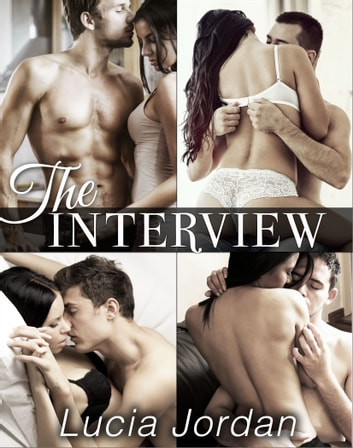 The Interview - Complete Series ebook by Lucia Jordan