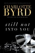 Still not into you ebook by Charlotte Byrd