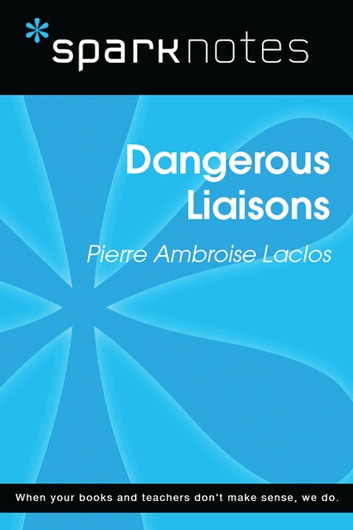 Dangerous Liaisons (SparkNotes Literature Guide) ebook by SparkNotes