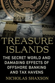 Treasure Islands - Uncovering the Damage of Offshore Banking and Tax Havens ebook by Kobo.Web.Store.Products.Fields.ContributorFieldViewModel