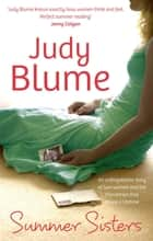 Summer Sisters eBook by Judy Blume