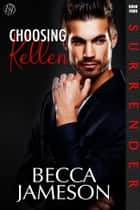 Choosing Kellen ebook by Becca Jameson