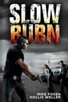 Slow Burn ebook by Mike Fosen, Hollis Weller