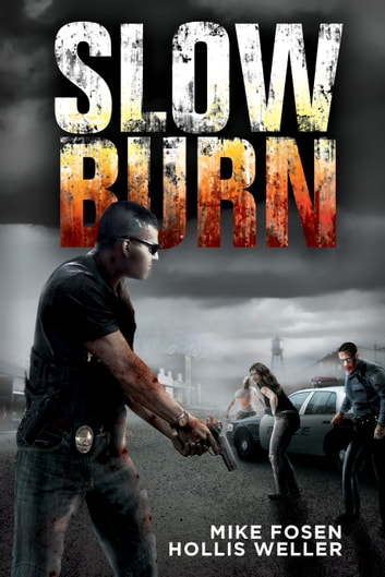 Slow Burn ebook by Mike Fosen,Hollis Weller