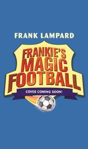 Frankie's Magic Football: Game Over! - Book 20 ebook by Frank Lampard
