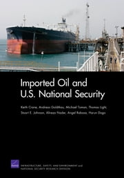 Imported Oil and U.S. National Security ebook by Keith Crane,Andreas Goldthau,Michael Toman,Thomas Light,Stuart E. Johnson
