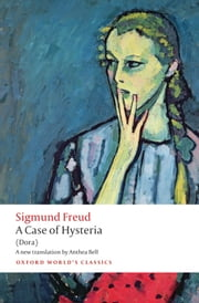 A Case of Hysteria: (Dora) ebook by Sigmund Freud,Anthea Bell,Ritchie Robertson