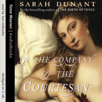 In The Company Of The Courtesan audiobook by Sarah Dunant