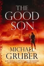 The Good Son ebook by Michael Gruber