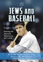 Jews and Baseball ebook by Burton A. Boxerman,Benita W. Boxerman