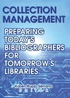 Collection Management ebook by Karen Rupp-Serrano