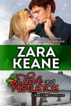 Love and Mistletoe ebook by Zara Keane