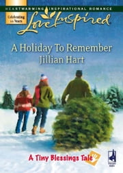 A Holiday To Remember (Mills & Boon Love Inspired) (A Tiny Blessings Tale, Book 7)