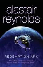 Redemption Ark eBook by Alastair Reynolds
