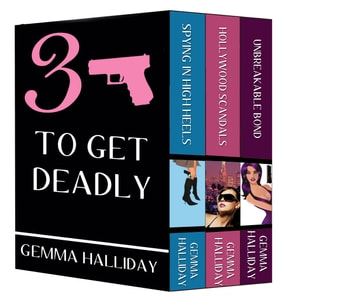 Three to Get Deadly ebook by Gemma Halliday