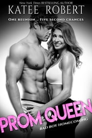 Prom Queen - A Bad Boy Homecoming Romance ebook by Katee Robert