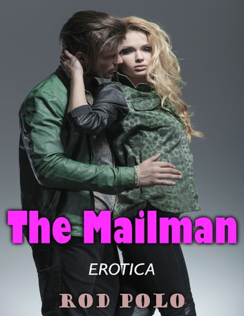 Erotica: The Mailman ebook by Rod Polo